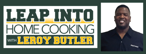 Leap Into Home Cooking with LeRoy Butler